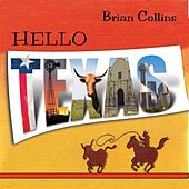 Hello Texas by Brian Collins