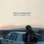 Used To Have It All by Fais