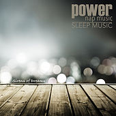 Power Nap Music - Powerful Sleep Music for Naptime and Bedtime by Various Artists