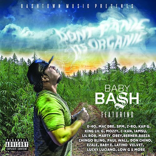 Don't Panic It's Organic by Baby Bash