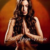 Best Yoga Music – Top 20 Songs for Your Yoga Routine to Find Balance, Spiritual Awakening and Focus by Various Artists