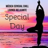 Special Day - Música Sensual Chillout Lounge Relajante para Terapia de Masajes Yoga Ejercicios y Beneficios de la Meditación by Chill Out
