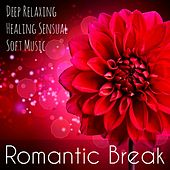 Romantic Break - Deep Relaxing Healing Sensual Soft Music with Lounge Restaurant Piano Club Sounds by Restaurant Music Academy