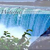 Waterfall - Nature Sounds and Relaxing Meditation Music for Zen Music Garden by Various Artists