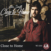 Close to Home by Alex Smith