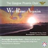 We Rise Again by Glasgow Phoenix Choir