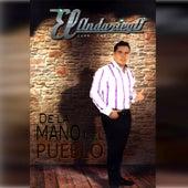 De la Mano del Pueblo by Andariego