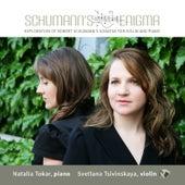 Schumann's Enigma by Svetlana Tsivinskaya