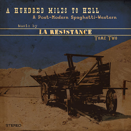 A Hundred Miles to Hell, Tome Two by Resistance
