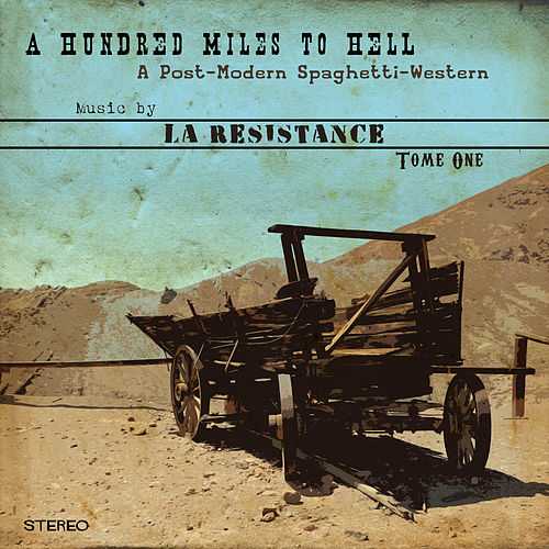 A Hundred Miles to Hell, Tome One by Resistance