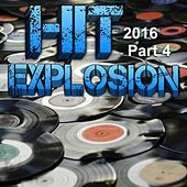 Hit Explosion 2016, Pt. 4 by Various Artists