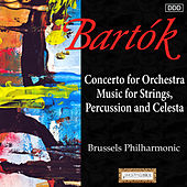 Bartok: Concerto for Orchestra - Music for Strings, Percussion and Celesta by Brussels Philharmonic