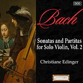 Bach: Sonatas and Partitas for Solo Violin, Vol. 2 by Christiane Edinger