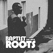 Baptist Roots by Dan Smith