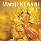 Mataji Ki Aarti, Vol. 8 by Various Artists