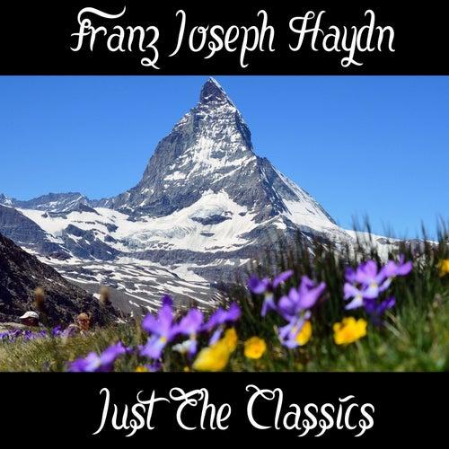 Franz Joseph Haydn: Just the Classics by Franz Joseph Haydn