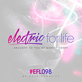 Electric For Life Episode 098 by Various Artists