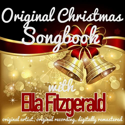 Original Christmas Songbook (Original Artist, Original Recordings, Digitally Remastered) von Ella Fitzgerald
