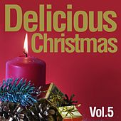 Delicious Christmas, Vol. 5 von Various Artists