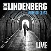 Wenn du gehst (Live aus Timmendorf 2016) [Bonustitel] von Udo Lindenberg