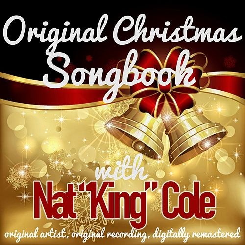 Original Christmas Songbook (Original Artist, Original Recordings, Digitally Remastered) von Nat King Cole