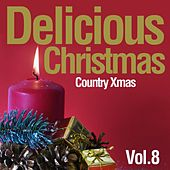 Delicious Christmas, Vol. 8 (Country Xmas) von Various Artists