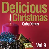 Delicious Christmas, Vol. 9 (Cuba Xmas) von Various Artists