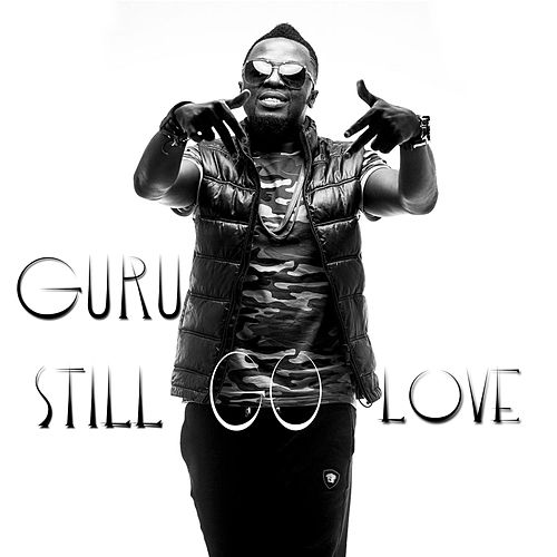 Still Go Love by Guru