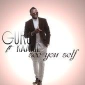 See You Self (feat. Kaakie) by Guru