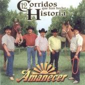 Corridos Que Han Echo Historia by Conjunto Amanecer