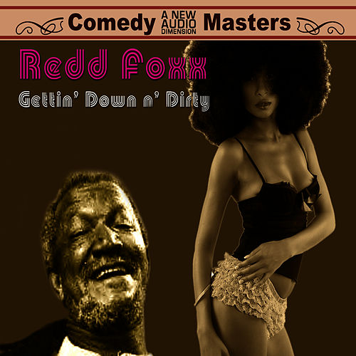 Getting' Down N' Dirty by Redd Foxx