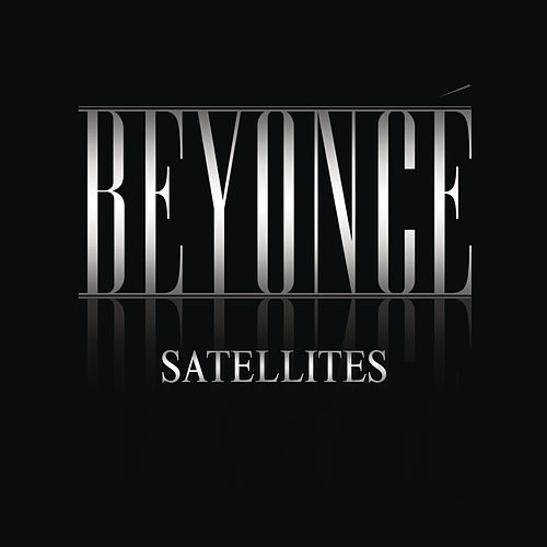 Satellites by Beyoncé