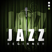 Jazz - Beginner by Various Artists