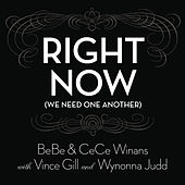 Right Now (We Need One Another) by BeBe & CeCe Winans