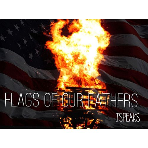 Flags of Our Fathers by J Speaks
