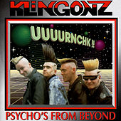Psycho's From Beyond by Klingonz