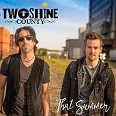 That Summer by Twoshine County