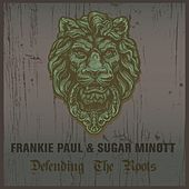 Frankie Paul & Sugar Minott Defending the Roots by Various Artists