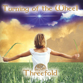Turning Of The Wheel by Threefold