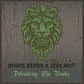 Dennis Brown & John Holt Defending the Roots by Various Artists