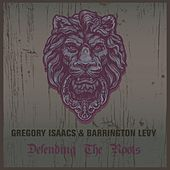 Gregory Isaacs & Barrington Levy Defending the Roots by Various Artists
