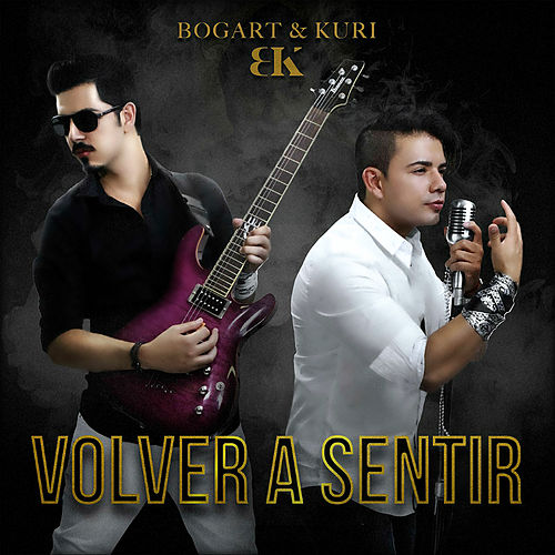 Volver a Sentir - Single by BK