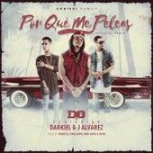 Porque Me Peleas (Remix) [feat. Darkiel & J Alvarez] by Dozi