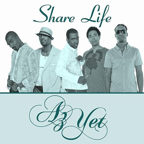 Share Life by Az Yet