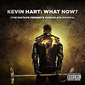 Kevin Hart: What Now? (The Mixtape Presents Chocolate Droppa) (Original Motion Picture Soundtrack) von Various Artists