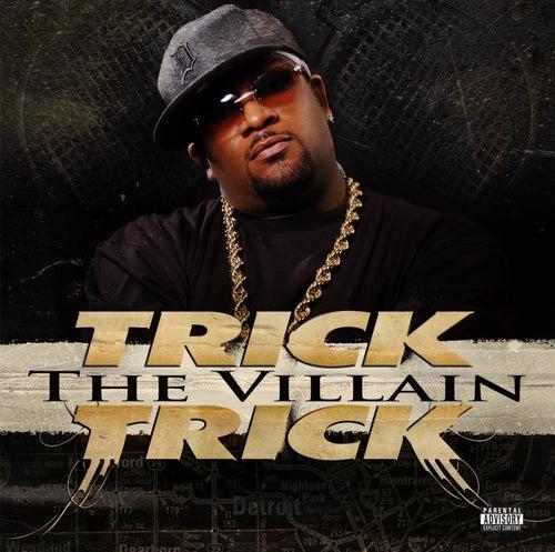 The Villain  (explicit) by Trick Trick