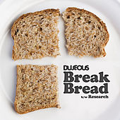 Break Bread b/w Research by Dujeous