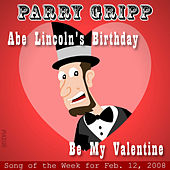 Abe Lincoln's Birthday: Parry Gripp Song of the Week for February 12, 2008 - Single by Parry Gripp