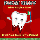 Who's Laughing Now?: Parry Gripp Song of the Week for April 22, 2008 - Single by Parry Gripp
