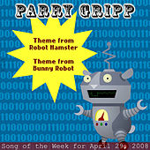 Robot Hamster: Parry Gripp Song of the Week for April 29, 2008 - Single by Parry Gripp